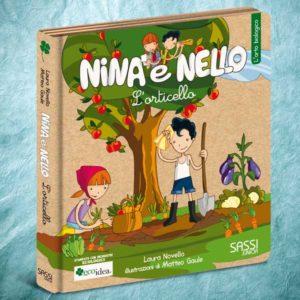 L'orticello. L'orto biologico. Libro illustrato per insegnare ai bambini cosa è l'agricoltura biologica. Collana Nina e Nello.