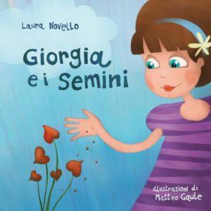 Giorgia e i semini. Una storia illustrata per bambini frizzante e delicata.