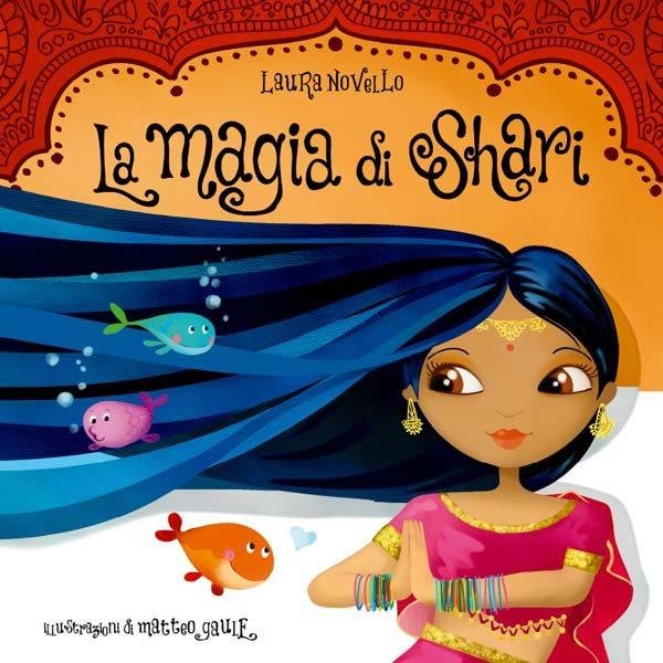 La magia Shari. Un racconto illustrato bambini sull'autostima