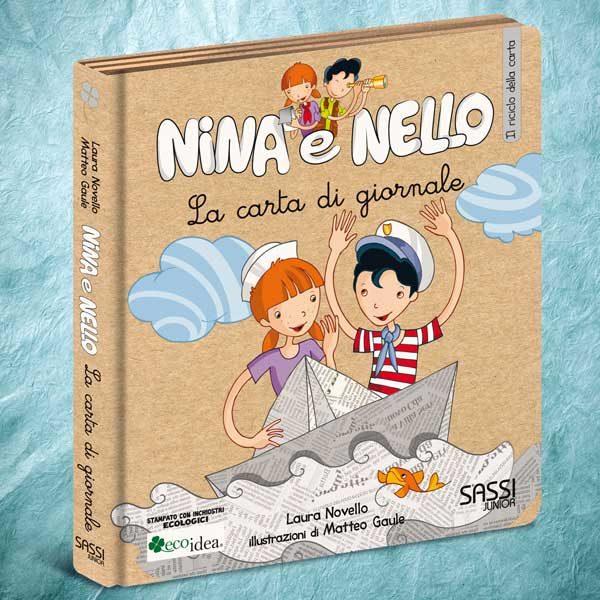 Carta di giornale. Libro illustrato per insegnare ai bambini a riciclare la carta. Collana Nina e Nello.