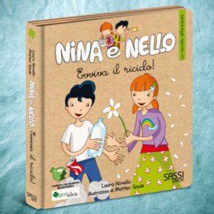 Evviva il riciclo. Libro illustrato per insegnare ai bambini la raccolta differenziata. Collana Nina e Nello.