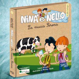 La mucca Serena. Libro illustrato per insegnare ai bambini che cos'è il latte biologico. Collana Nina e Nello.