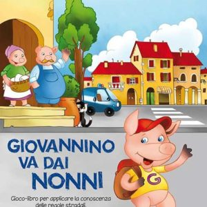 Giovannino va dai nonni. Libro con gioco del domino per imparare le regole stradali.