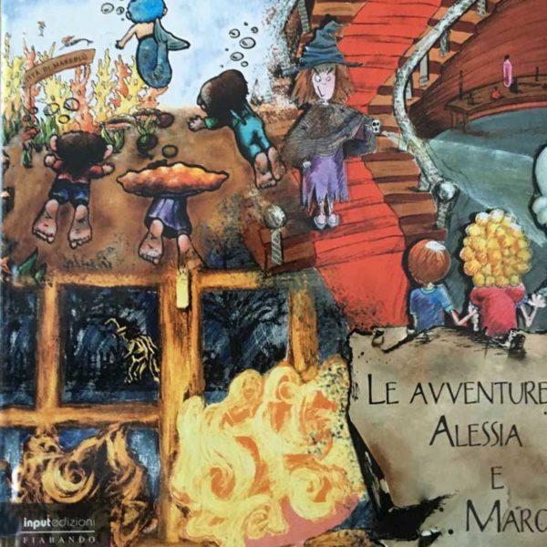 Le avventure di Alessia e Marco. 3 racconti fantasy illustrati per bambini