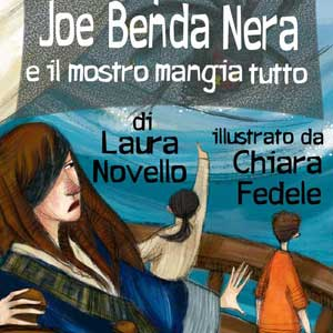 Il Capitano Joe Benda Nera e il mostro mangia tutto. Avventura illustrata per bambini.