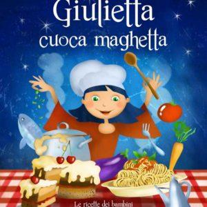 Giulietta, cuoca maghetta è un libro di ricette illustrato per bambini