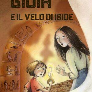 Romanzo per ragazzi sulla accettazione del sé. Gioia e il velo di Iside di Laura Novello, scrittrice di libri per bambini e ragazzi.